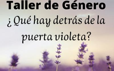 TALLER DE GÉNERO: ¿Qué hay detrás de la puerta violeta?